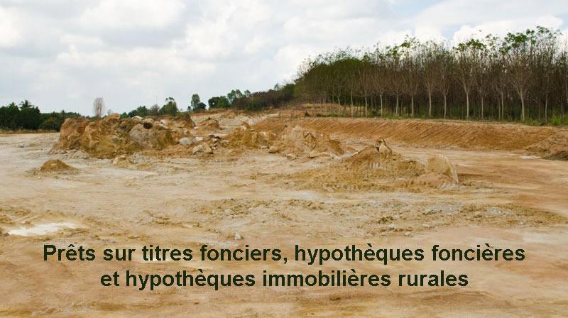 Photo of Prêts sur titres fonciers, hypothèques foncières et hypothèques immobilières rurales